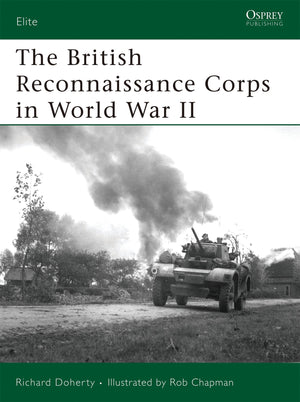 The British Reconnaissance Corps in World War II - The Tank Museum