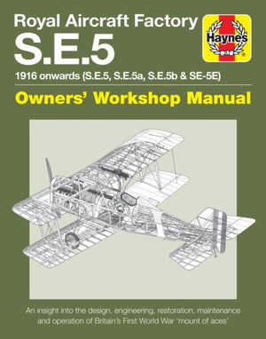Royal Aircraft Factory S.E.5 Haynes Workshop Manual - The Tank Museum