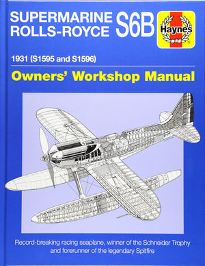 Supermarine Rolls-Royve S6B Owners' Workshop Manual - The Tank Museum