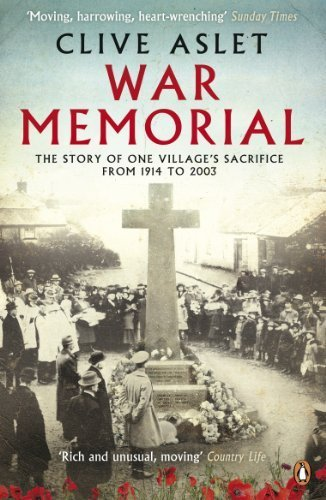 War Memorial: The Story of One Village's Sacrifice From 1914 to 2011