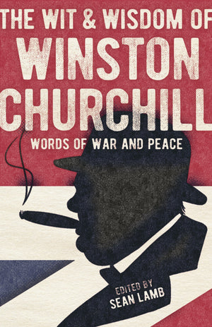 The Wisdom of Winston Churchill: Words of War and Peace - The Tank Museum
