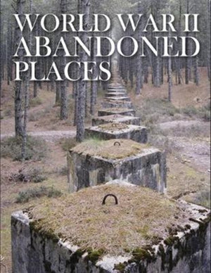 World War 2 Abandoned Places