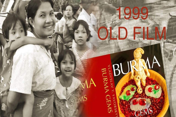 BURMA Old Film: 1999 Rare Archive of Myanmar Gemstone Trade and Lifestyle by Vlad Yavorskyy