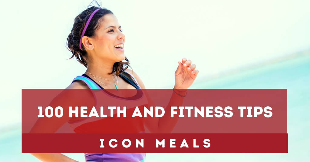 100 Health and Fitness Tips