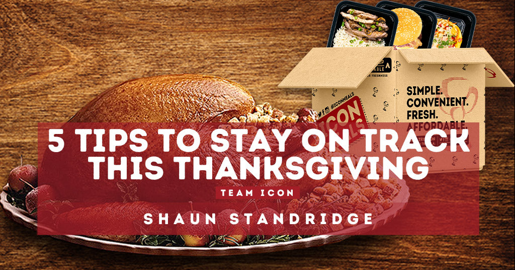 5 Tips To Stay On Track This Thanksgiving by Shaun Standridge