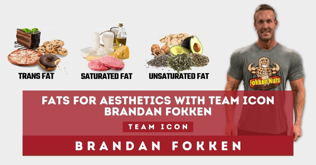 Fats For Aesthetics By Team ICON Member Brandan Fokken