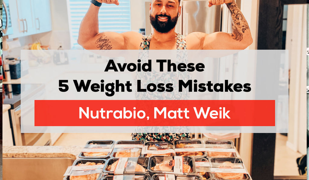 Avoid These 5 Weight Loss Mistakes