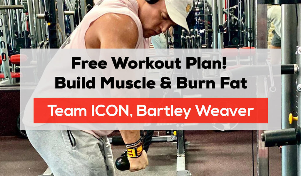 Free Workout Plan! Build Muscle & Burn Fat | by Bartley Weaver