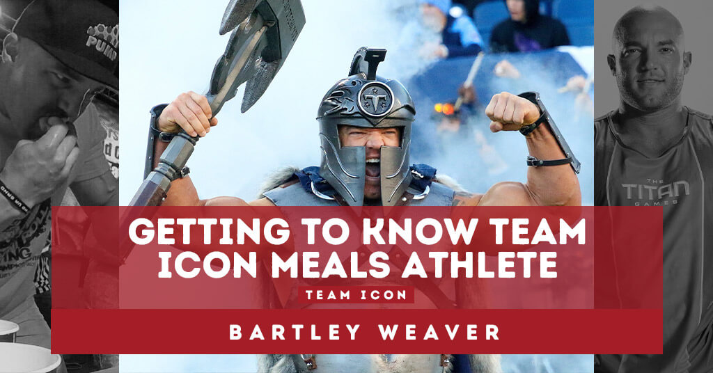 Getting To Know Team ICON Meals Athlete Bartley Weaver