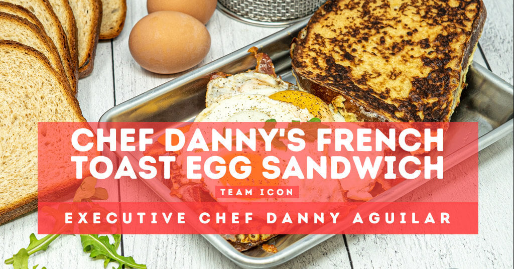 Chef Danny's French Toast Egg Sandwich Recipe