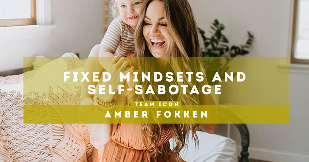 Fixed Mindsets and Self-Sabotage by Amber Fokken