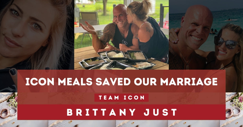 How ICON Meals Saved Our Marriage: Team ICON Brittany and Travis Just