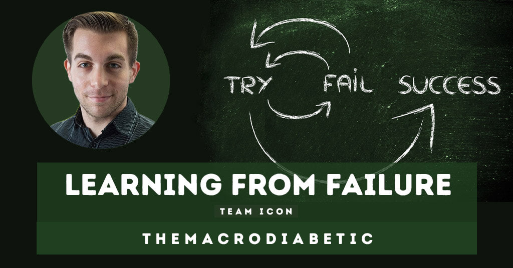 Learning From Failure with Michael Mastrucci (@themacrodiabetic)