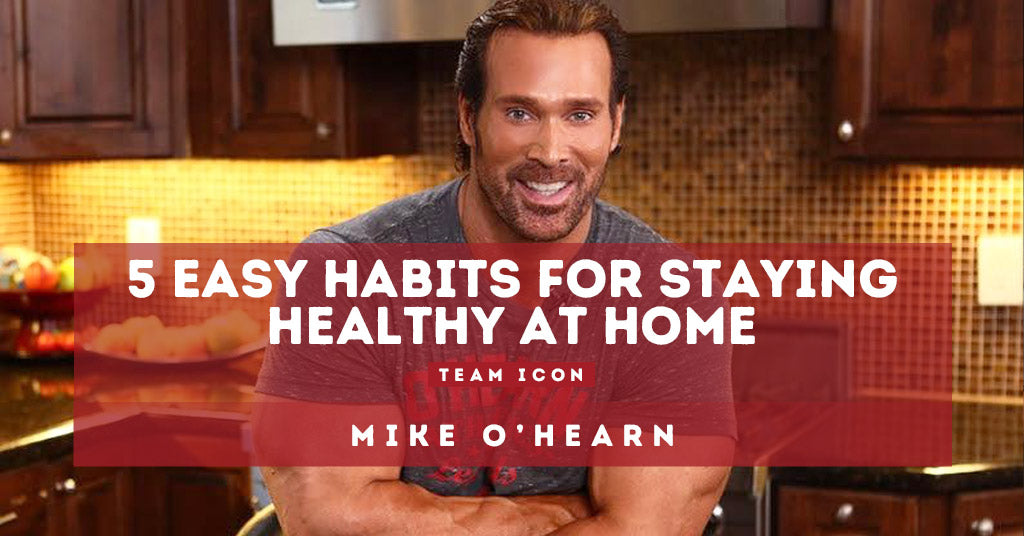 5 Easy Habits For Staying Healthy At Home
