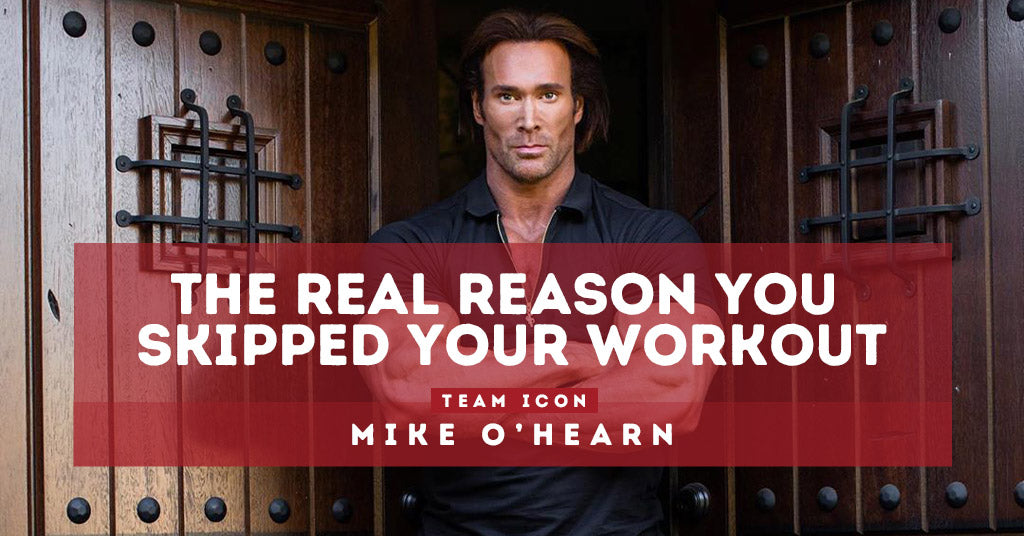 The Real Reason You Skipped Your Workout by Mike O'Hearn