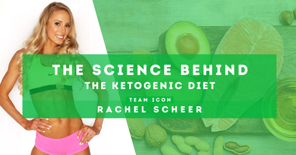 The Science Behind the Ketogenic Diet