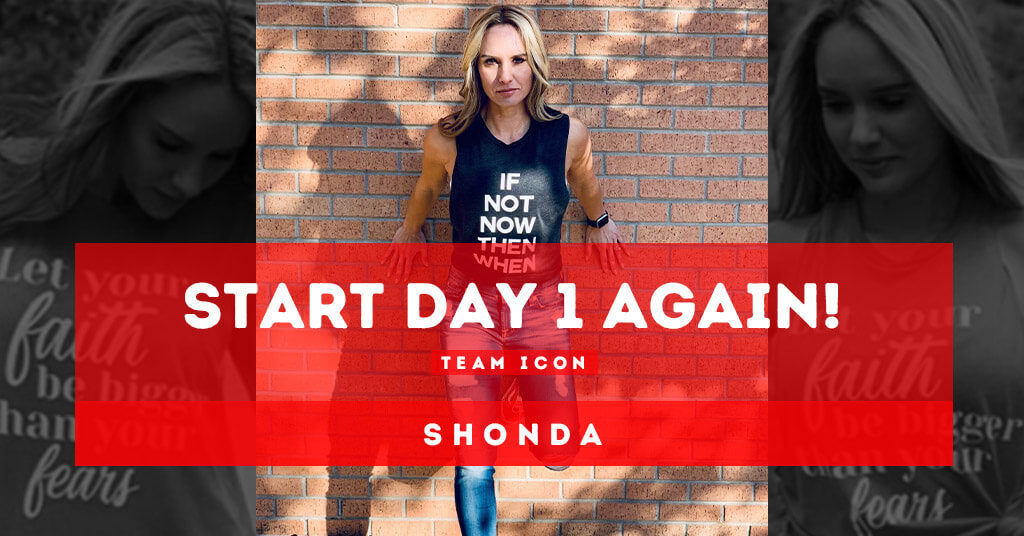 Start Day 1 Again! By Team ICON Member Shonda