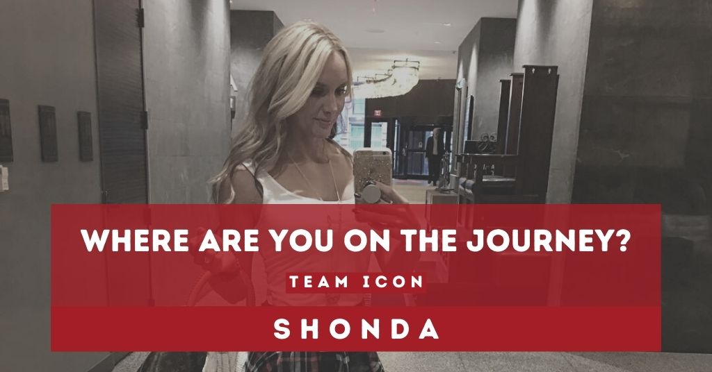 Shonda | Where Are You On The Journey? |Team ICON