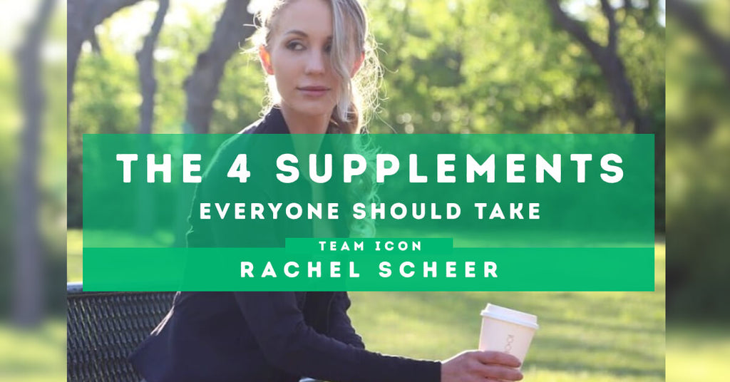 The 4 Supplements Everyone Should Take by Rachel Scheer