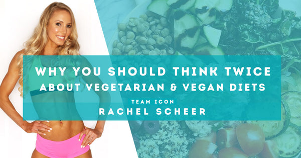 Why You Should Think Twice About Vegetarian & Vegan Diets