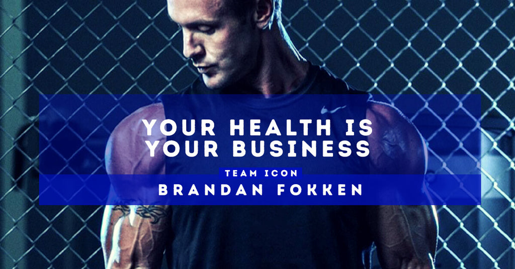 Your Health Is Your Business by Brandan Fokken
