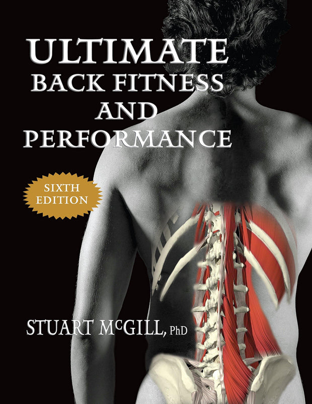 Ultimate Back Fitness and Performance by Dr. Stuart McGill (6th Edition)