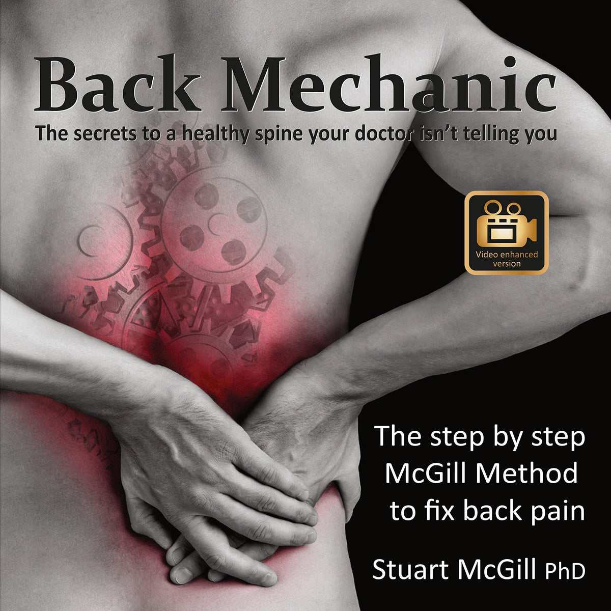Back Mechanic (Video Enhanced) by Dr. Stuart McGill