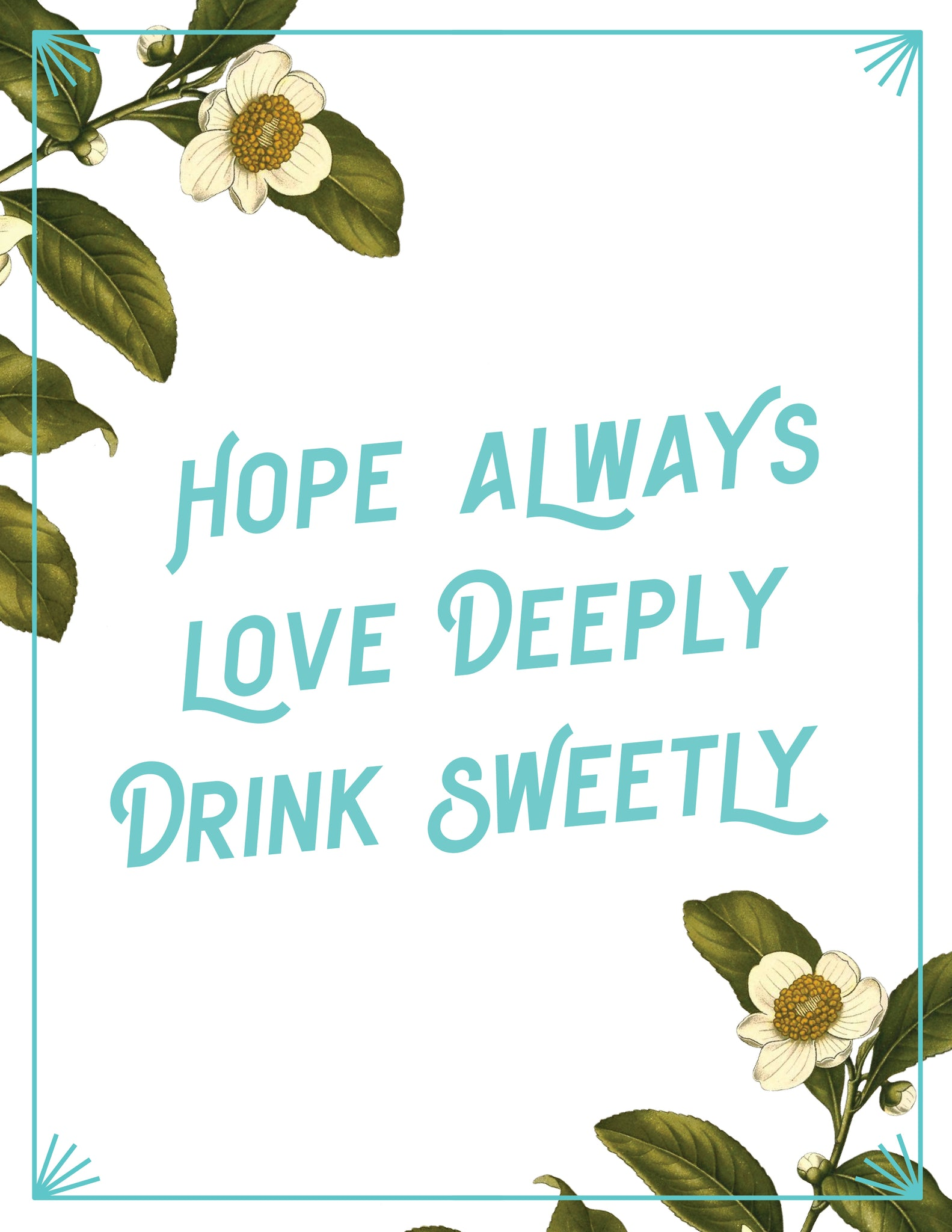 Southern Breeze Saying Hope Always Love Deeply Drink Sweetly