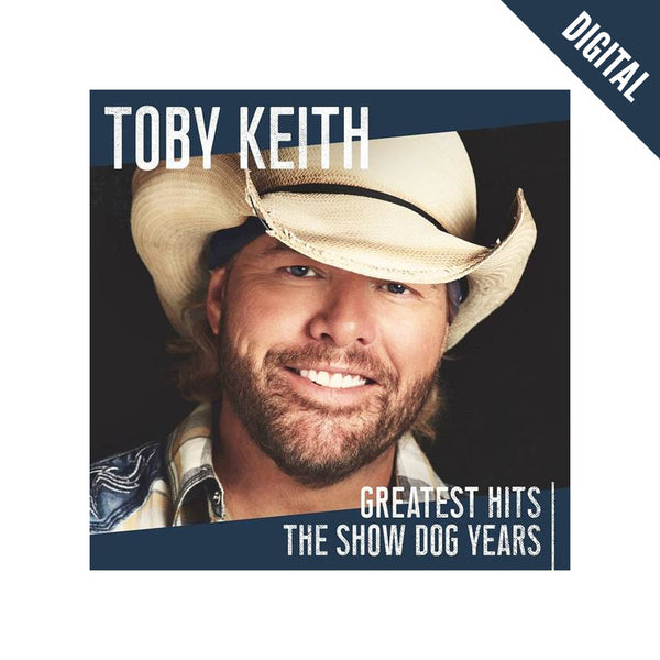 Toby Keith Greatest Hits: The Show Dog Years Digital Album