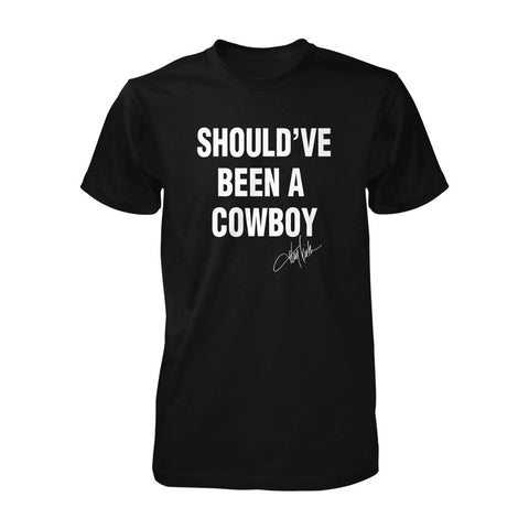 Should've Been A Cowboy Tee