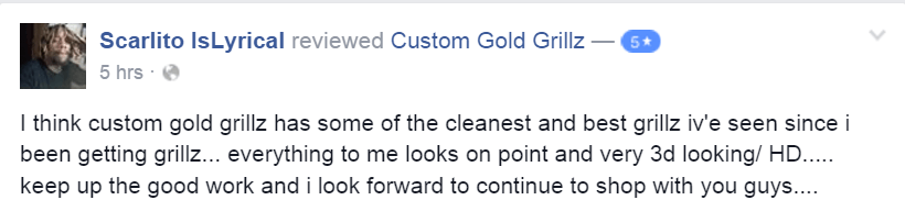Custom Gold Grillz 5 Star Facebook Review by Scarlito IsLyrical