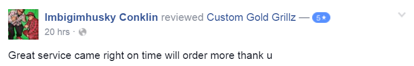 Custom Gold Grillz 5 Star Facebook Review by Imbigimhusky Conklin