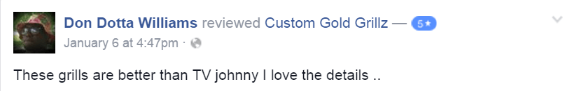 Custom Gold Grillz 5 Star Facebook Review by Dion