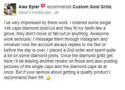 Custom Gold Grillz Facebook Recommendation from Alex Epler