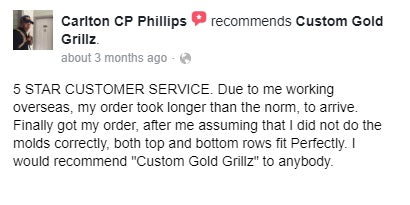 Custom Gold Grillz Facebook Recommendation from Carlton CP Phillips