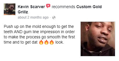 Custom Gold Grillz Facebook Recommendation from Kevin Scarver