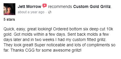 Custom Gold Grillz Facebook Recommendation from Jett Morrow
