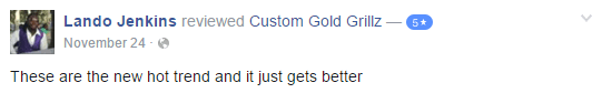 Custom Gold Grillz 5 Star Facebook Review by Lando Jenkins