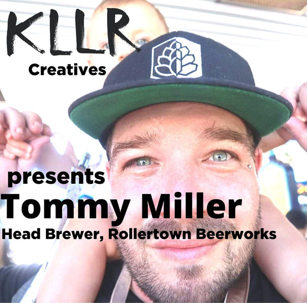 KLLR Creatives Podcast: Tommy Miller - From the Battlefield to the Brew-House