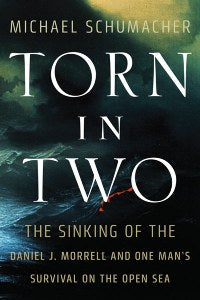 Torn in Two The Sinking of the Daniel J Morrell