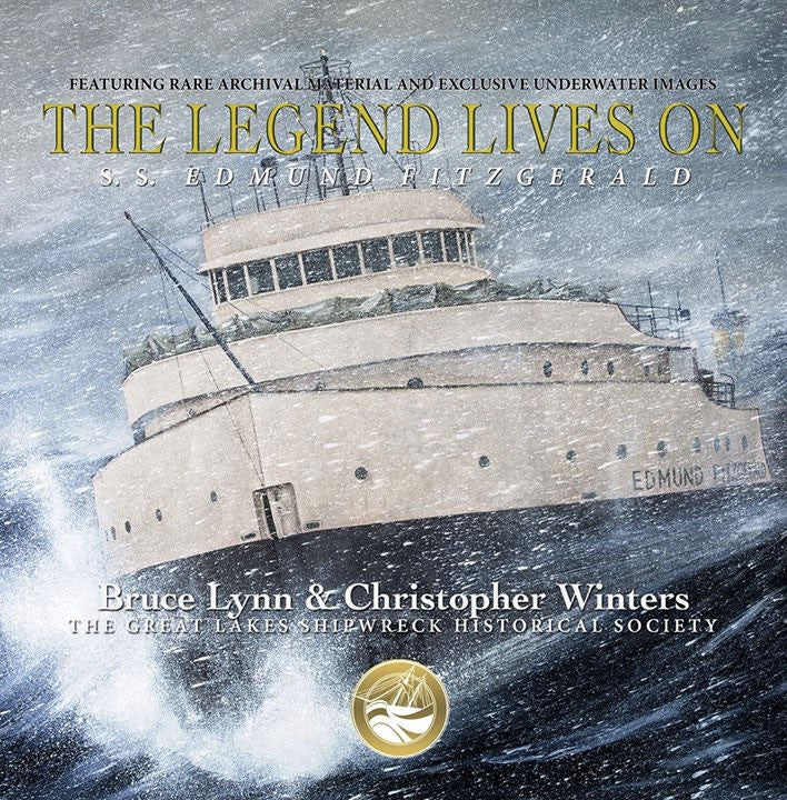 The Legend Lives On: S.S. Edmund Fitzgerald