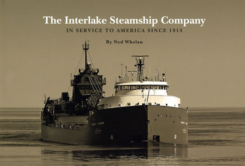 The Interlake Steamship Company:  In Service to America Since 1913