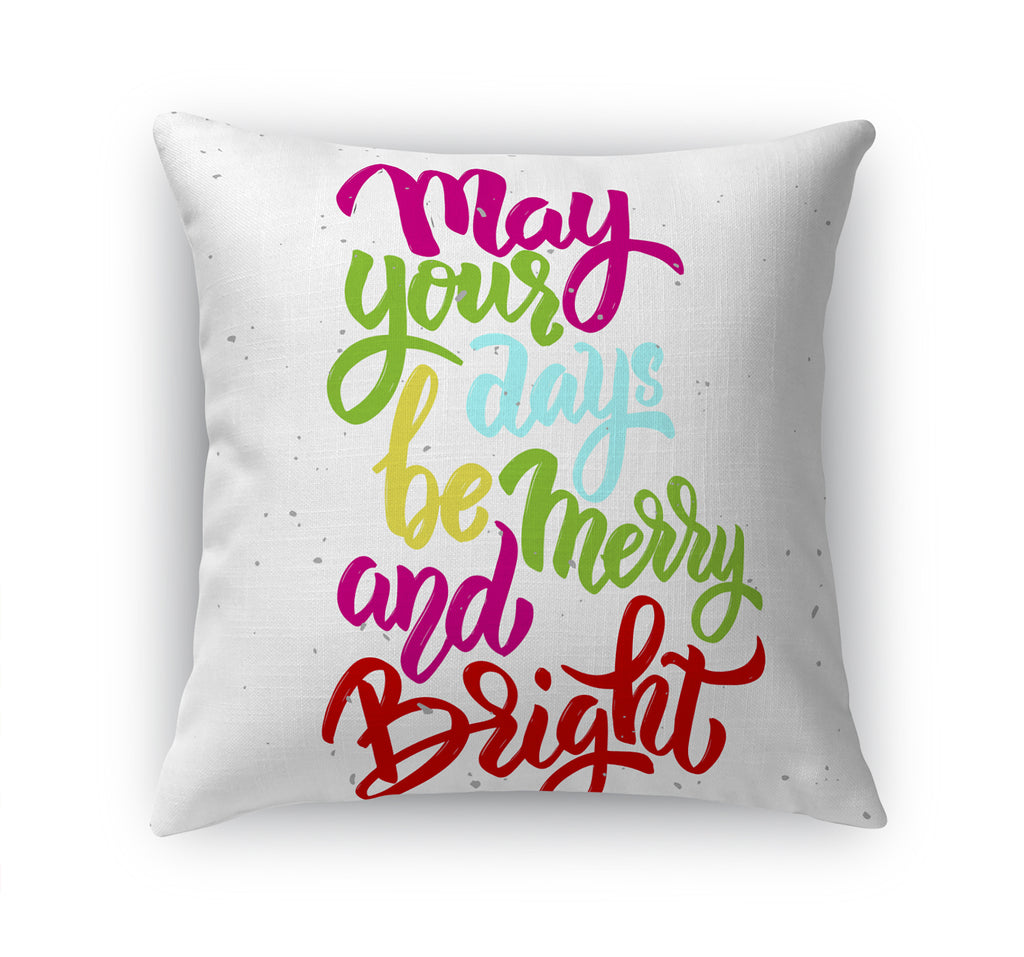 MAY YOUR DAYS BE MERRY Accent Pillow By Terri Ellis