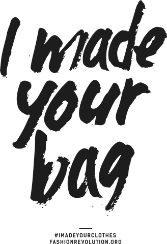 I made your bag Fashion Revolution sustainable