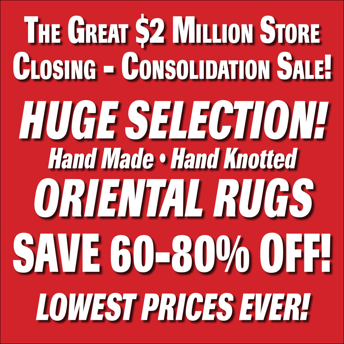 Store Closing Sale - 60-80% Off - Lowest Prices Ever - In Store Only