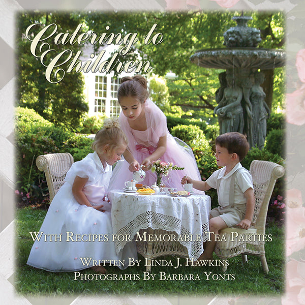 Catering to Children with Recipes for Memorable Tea Parties