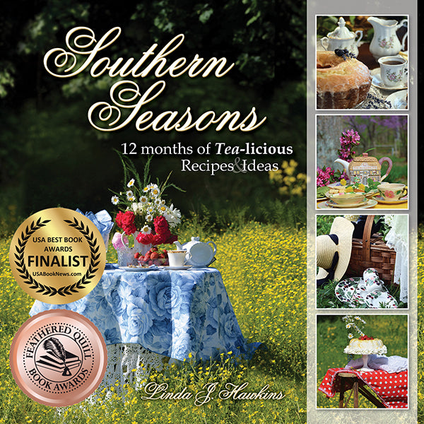 Southern Seasons 2 ~ 12 Months of Tea-Licious Recipes & Ideas