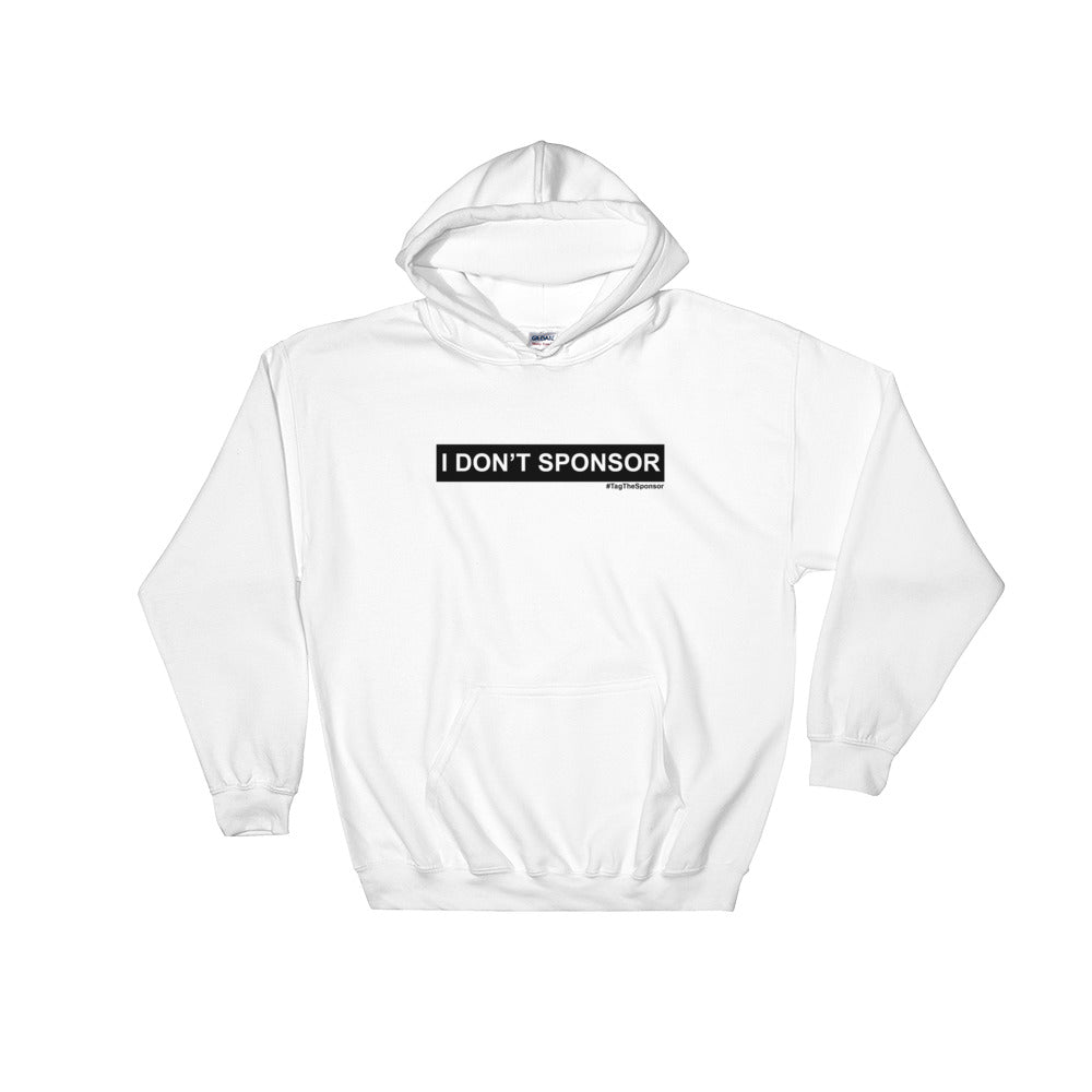 I Don't Sponsor (Black Logo) (Multiple Colors) Hooded Sweatshirt