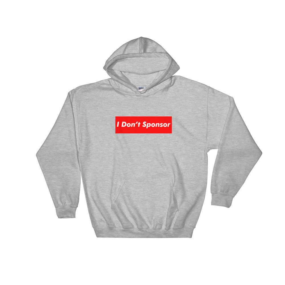 I Don't Sponsor Hooded Sweatshirt