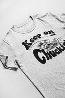 Keep On Chuckin'  - Fly Fishing Tee - Foundry Fishing